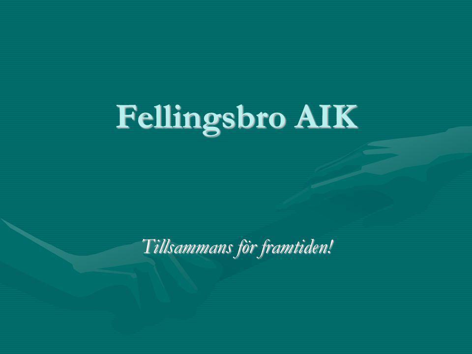 Fellingsbro AIK Tillsammans för framtiden!
