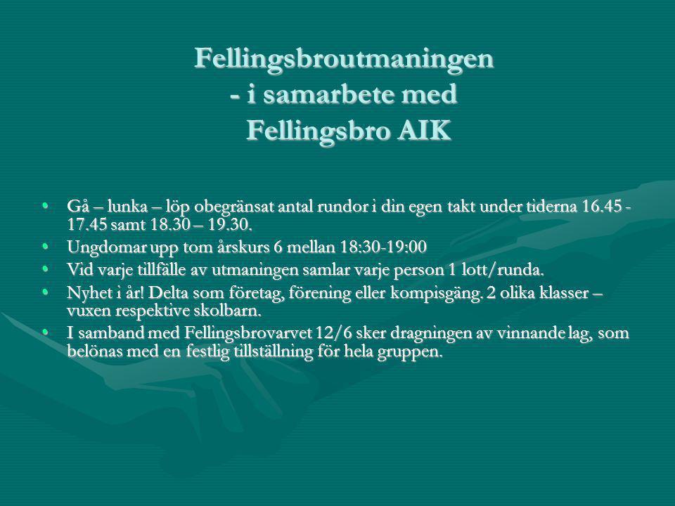 Fellingsbroutmaningen - i samarbete med Fellingsbro AIK Gå – lunka – löp obegränsat antal rundor i din egen takt under tiderna 16.45 - 17.45 samt 18.30 – 19.30.Gå – lunka – löp obegränsat antal rundor i din egen takt under tiderna 16.45 - 17.45 samt 18.30 – 19.30.