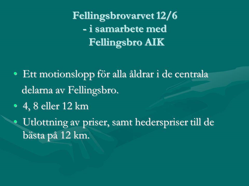 Fellingsbrovarvet 12/6 - i samarbete med Fellingsbro AIK Ett motionslopp för alla åldrar i de centralaEtt motionslopp för alla åldrar i de centrala delarna av Fellingsbro.