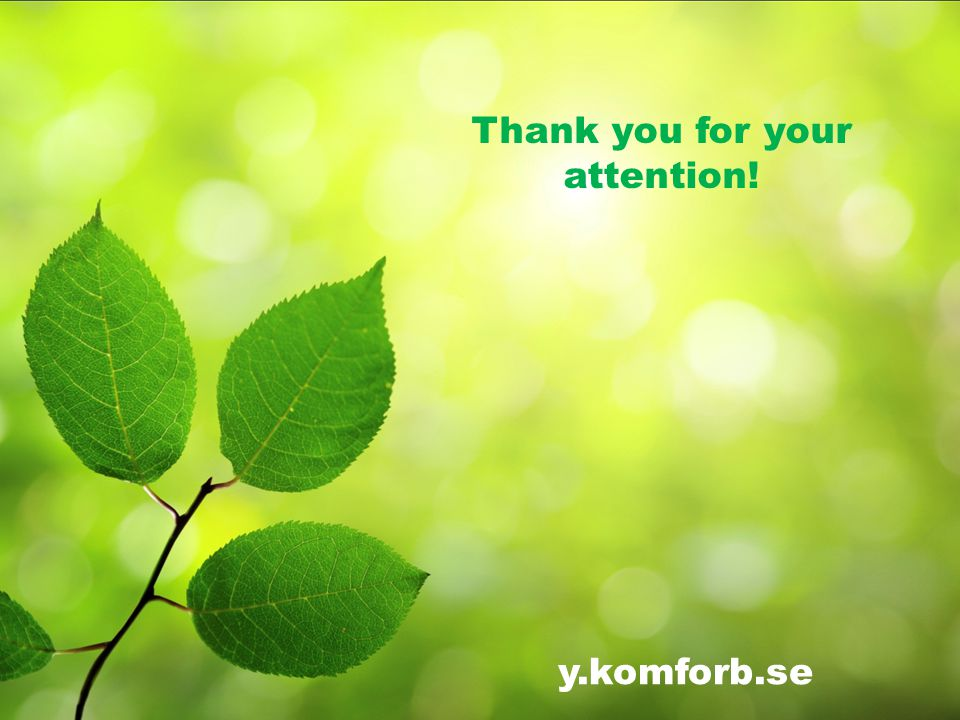 Thank you for your attention! y.komforb.se