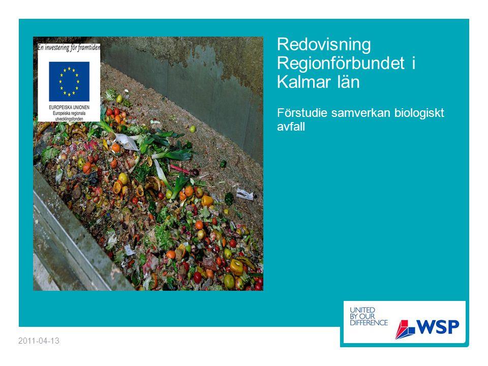 Redovisning Regionförbundet i Kalmar län Förstudie samverkan biologiskt avfall 2011-04-13