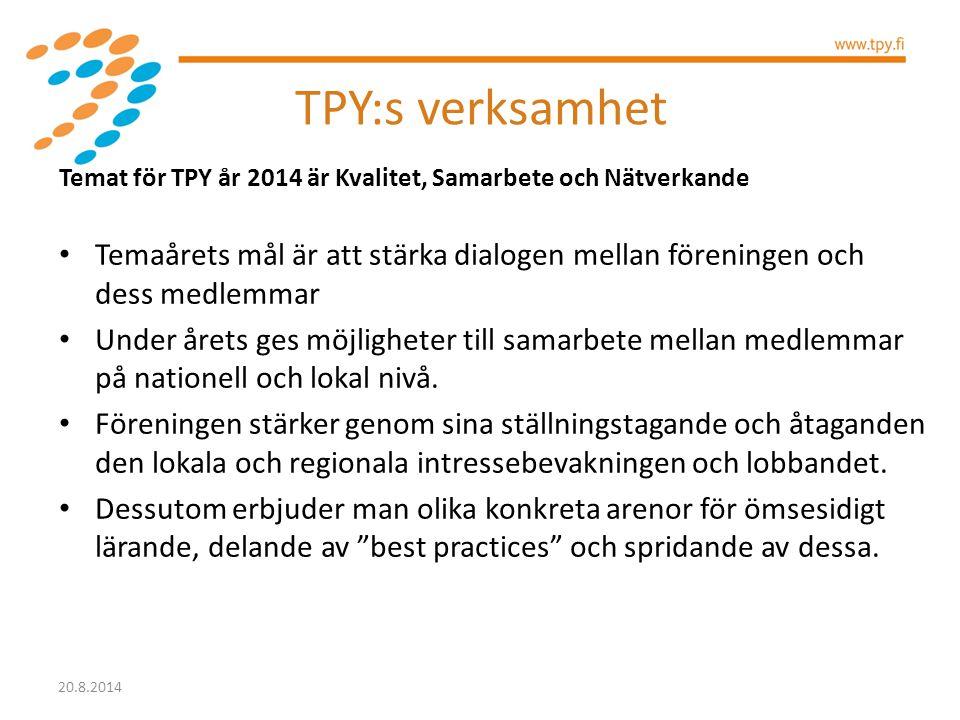 Temat för TPY år 2014 är Kvalitet, Samarbete och Nätverkande Temaårets mål är att stärka dialogen mellan föreningen och dess medlemmar Under årets ges