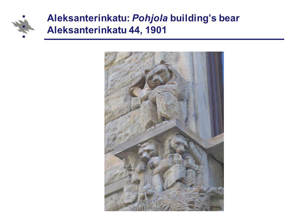 Aleksanterinkatu: Pohjola building's bear Aleksanterinkatu 44, 1901