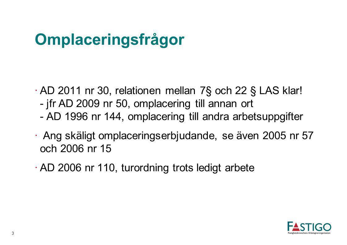 Avsked & uppsägning, forts ·AD 2011 nr 78, stiftsjurist misskött sig ·AD 2011 nr 84, sexuella trakasserier 14