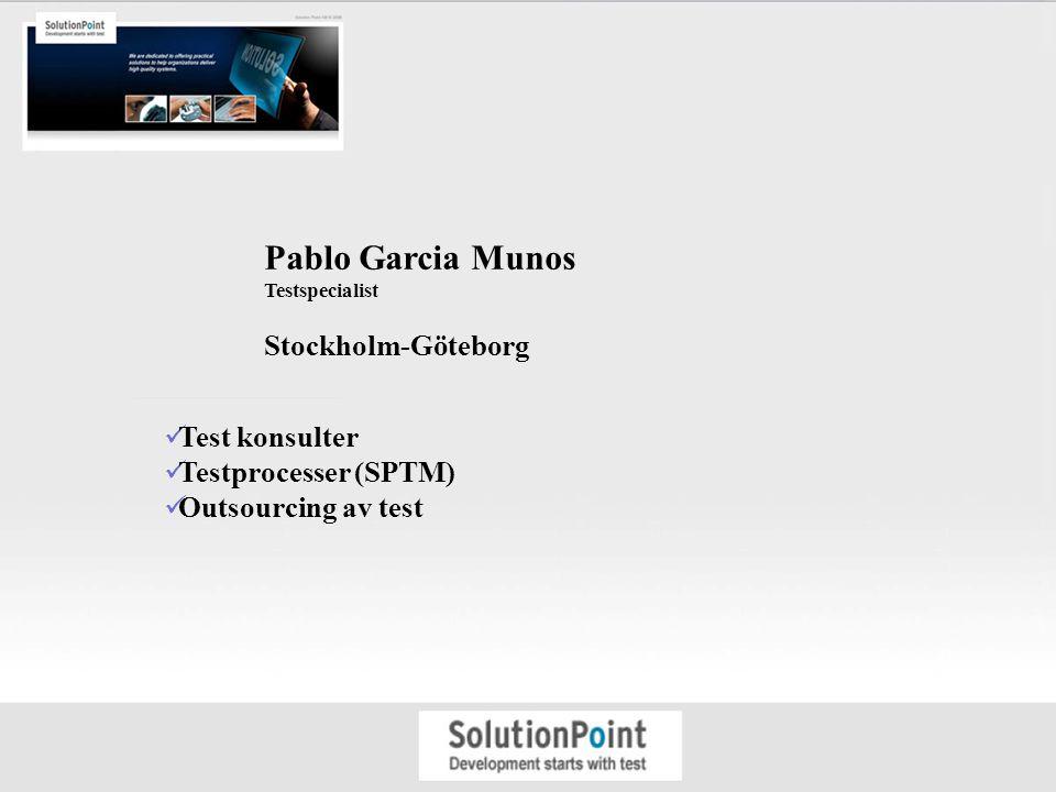Pablo Garcia Munos Testspecialist Stockholm-Göteborg Test konsulter Testprocesser (SPTM) Outsourcing av test