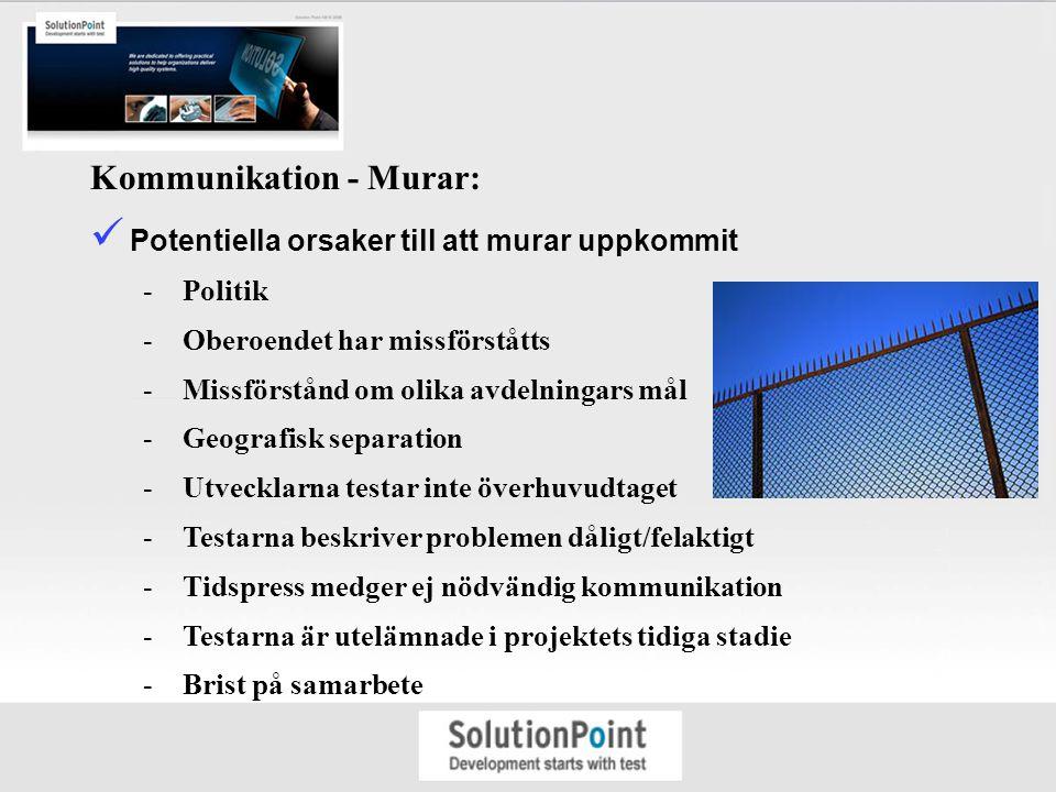 Kommunikation - Murar: Potentiella orsaker till att murar uppkommit -Politik -Oberoendet har missförståtts -Missförstånd om olika avdelningars mål -Ge