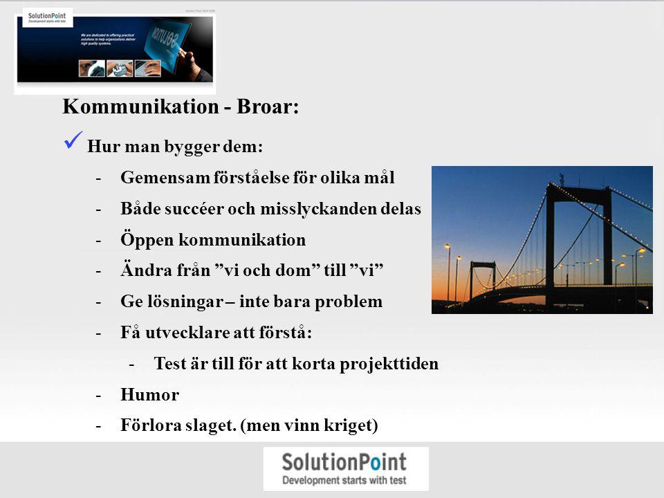 """Kommunikation - Broar: Hur man bygger dem: -Gemensam förståelse för olika mål -Både succéer och misslyckanden delas -Öppen kommunikation -Ändra från """""""