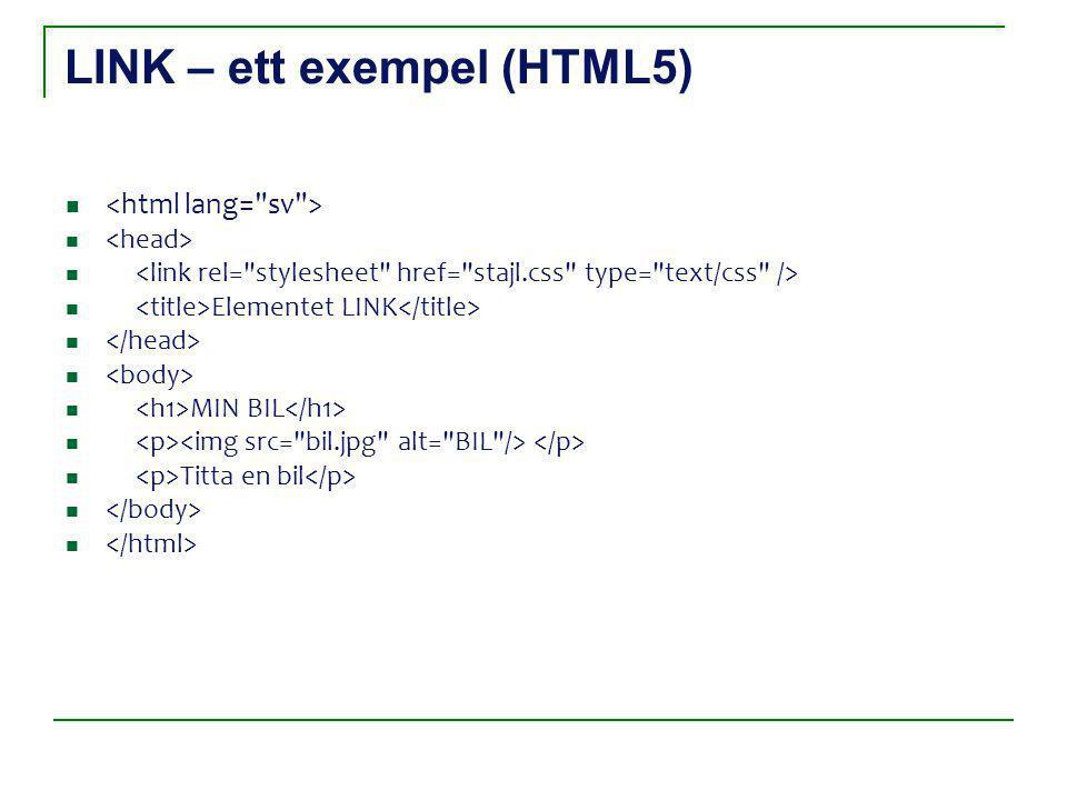 LINK – ett exempel (HTML5) Elementet LINK MIN BIL Titta en bil