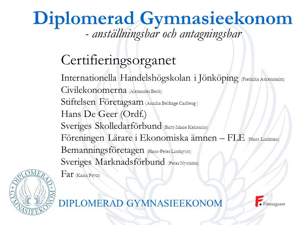 DIPLOMERAD GYMNASIEEKONOM Diplomerad Gymnasieekonom - anställningsbar och antagningsbar Internationella Handelshögskolan i Jönköping (Fredrika Askenma
