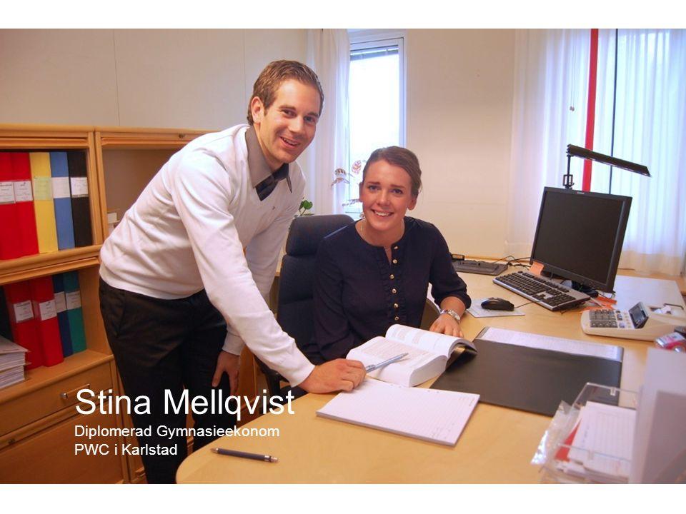DIPLOMERAD GYMNASIEEKONOM Stina Mellqvist Diplomerad Gymnasieekonom PWC i Karlstad