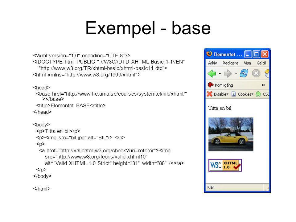 Exempel - base <!DOCTYPE html PUBLIC