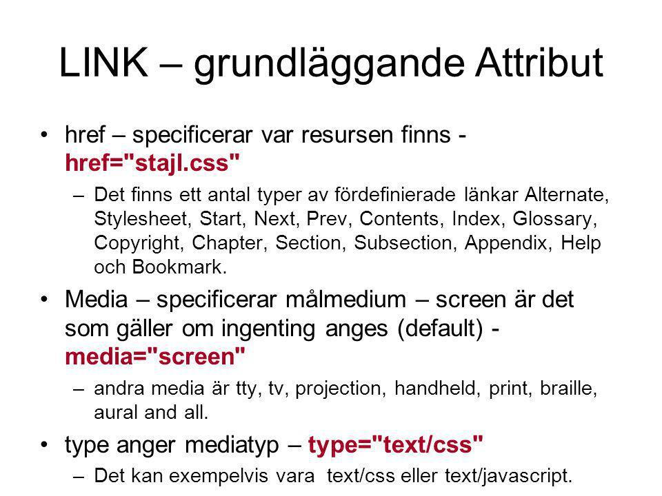 LINK – grundläggande Attribut href – specificerar var resursen finns - href=
