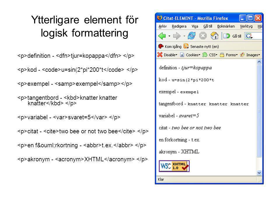 Ytterligare element för logisk formattering definition - tjur=kopappa kod - u=sin(2*pi*200*t exempel - exempel tangentbord - knatter knatter knatter v