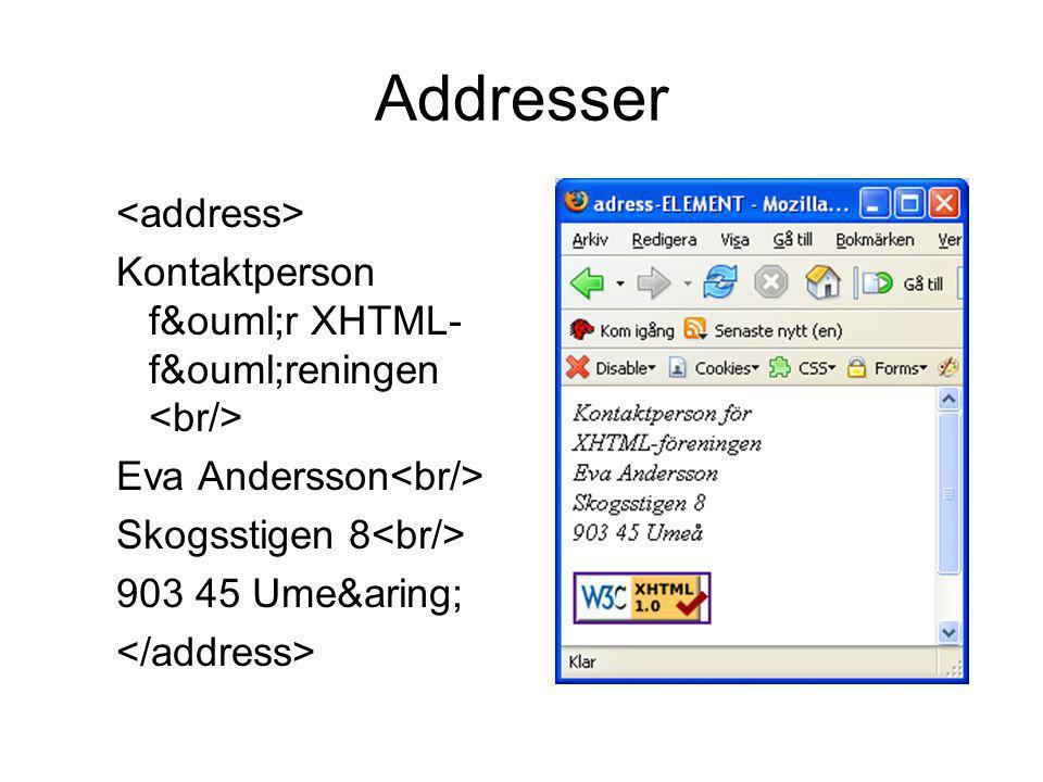 Addresser Kontaktperson för XHTML- föreningen Eva Andersson Skogsstigen 8 903 45 Umeå