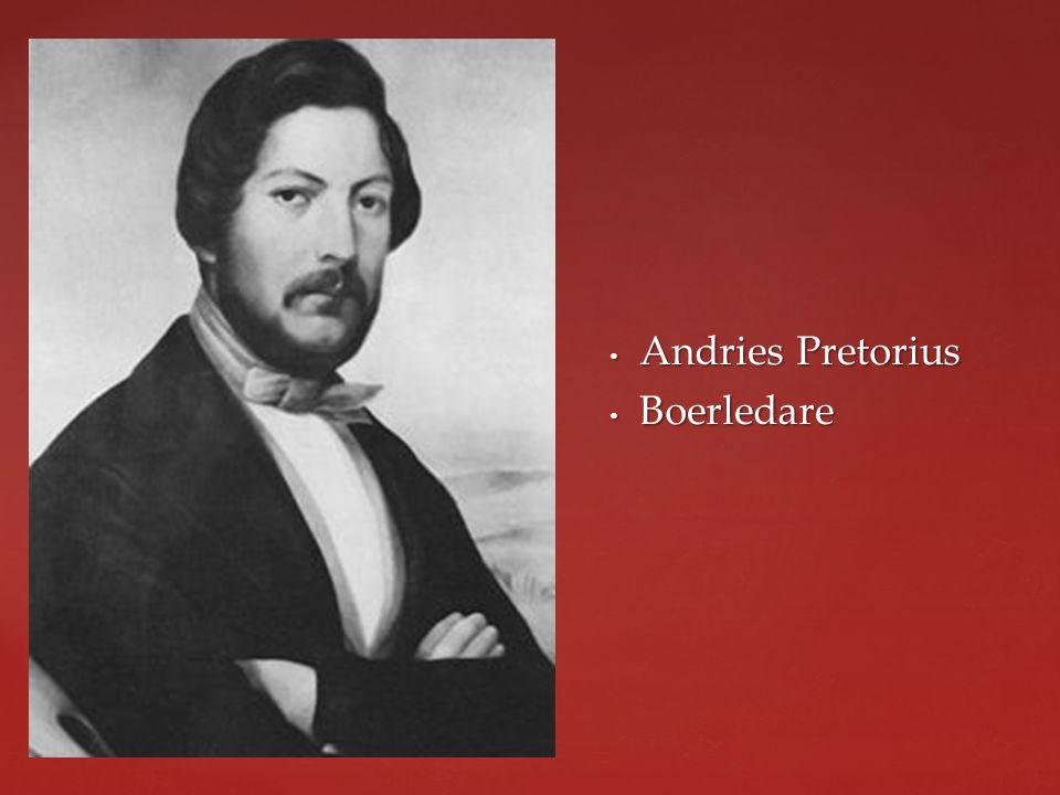 Andries Pretorius Andries Pretorius Boerledare Boerledare