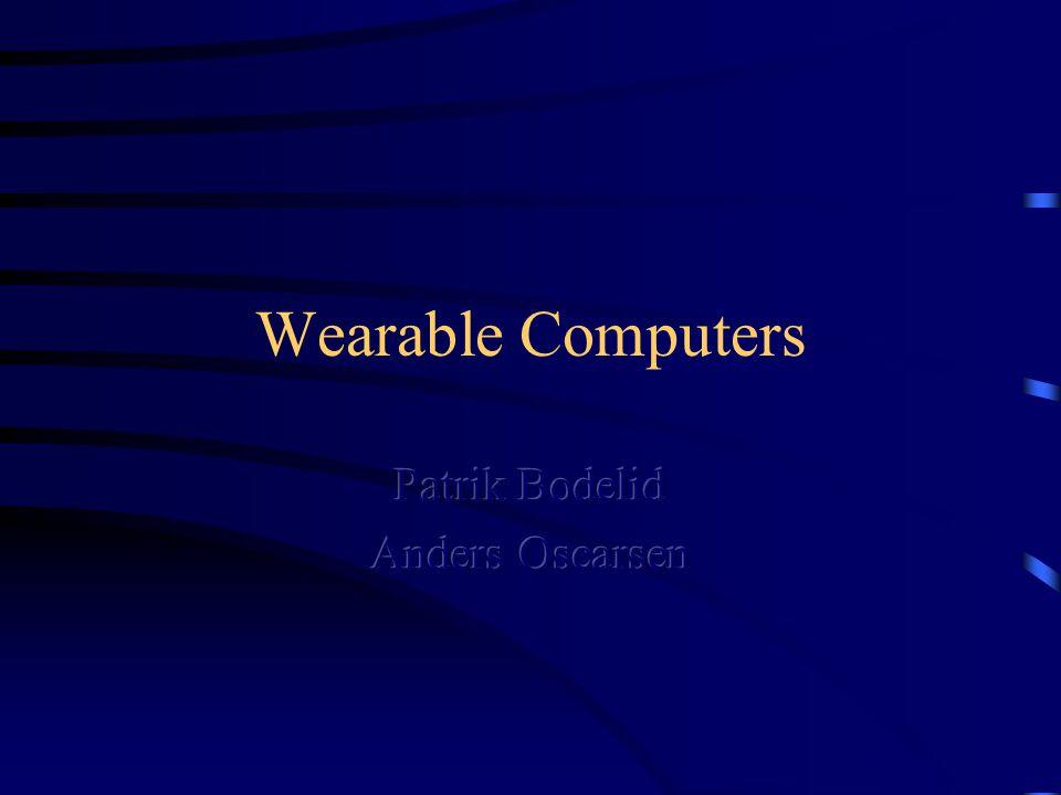 Innehåll Introduktion Vad är Wearable computers.Varför Wearable computers.