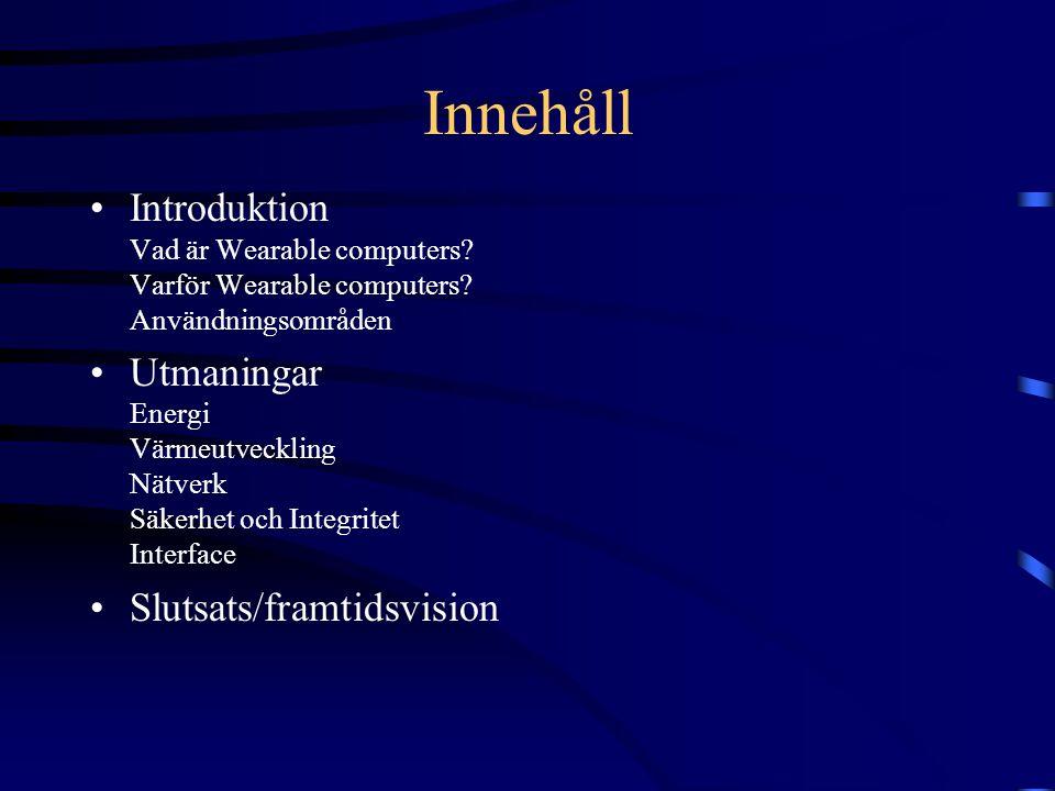 Vad är WC.Starner, Thad: Wearable Computing and Contextual Awareness.