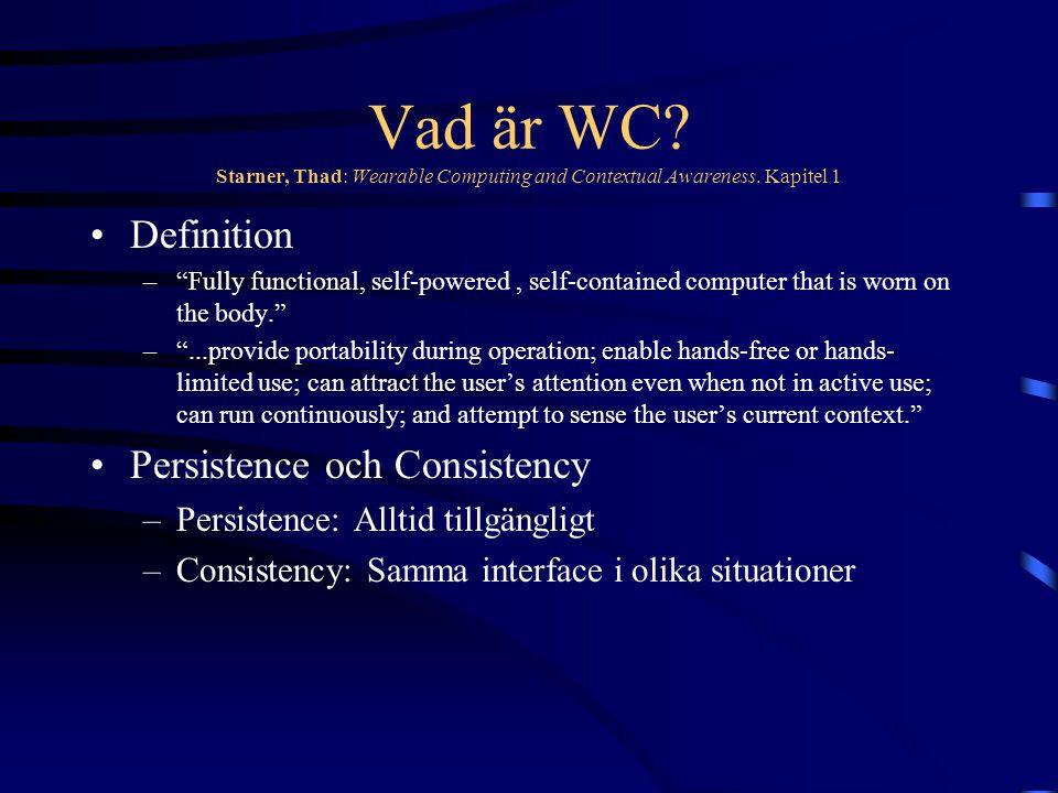 Varför WC Starner, Thad: Wearable Computing and Contextual Awareness.