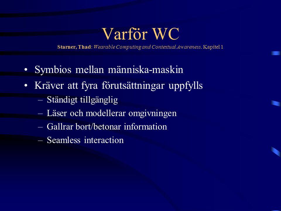 Användningsområden Starner, Thad: Wearable Computing and Contextual Awareness.
