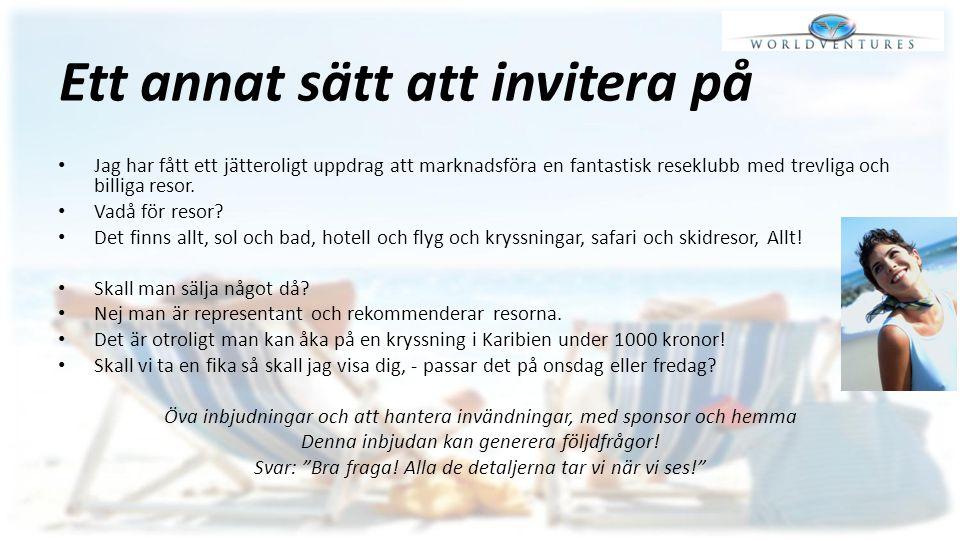 Ett annat sätt att invitera på Jag har fått ett jätteroligt uppdrag att marknadsföra en fantastisk reseklubb med trevliga och billiga resor. Vadå för