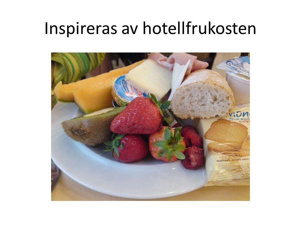 Inspireras av hotellfrukosten