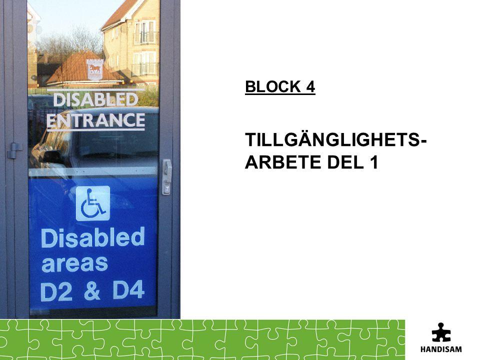 BLOCK 4 TILLGÄNGLIGHETS- ARBETE DEL 1