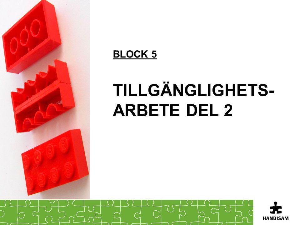 BLOCK 5 TILLGÄNGLIGHETS- ARBETE DEL 2