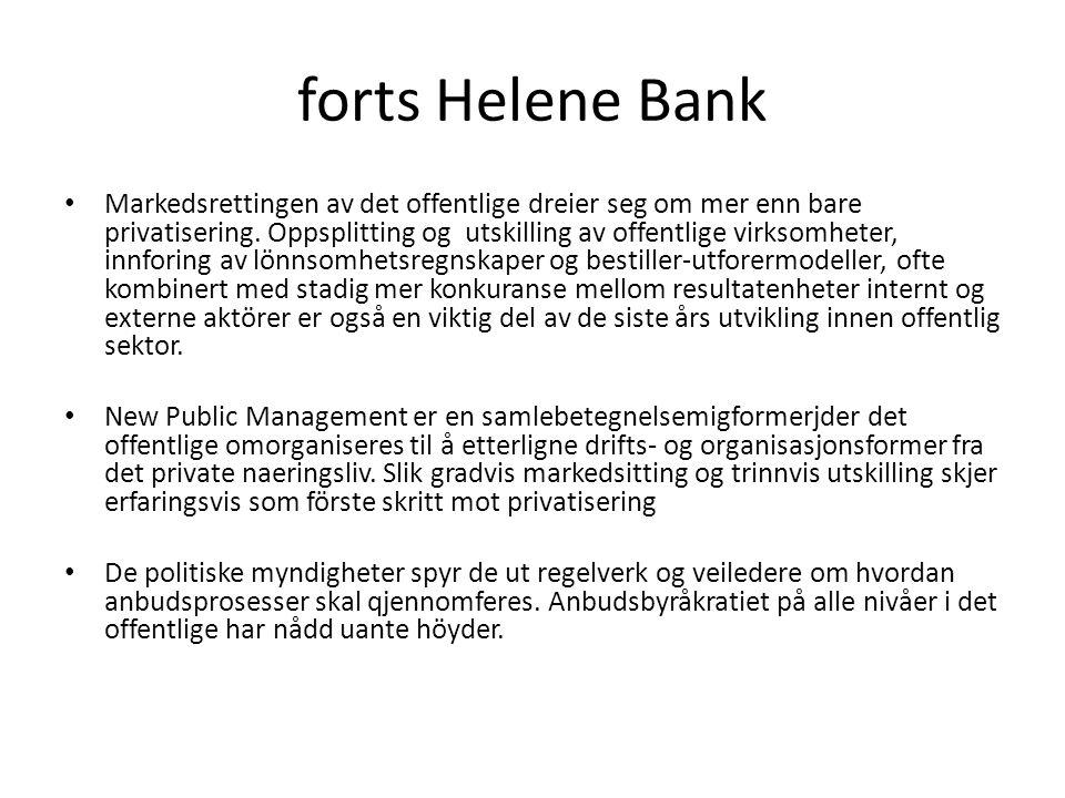 forts Helene Bank Markedsrettingen av det offentlige dreier seg om mer enn bare privatisering.