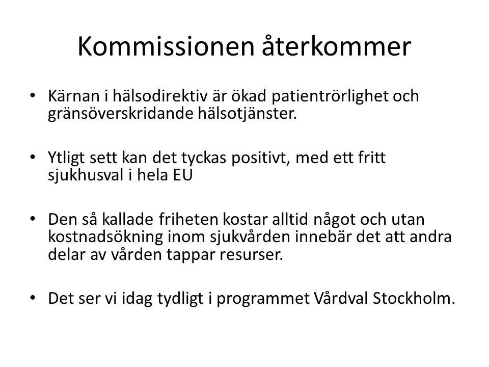 Kommissionen återkommer Kärnan i hälsodirektiv är ökad patientrörlighet och gränsöverskridande hälsotjänster.