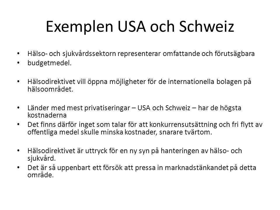 Exemplen USA och Schweiz Hälso- och sjukvårdssektorn representerar omfattande och förutsägbara budgetmedel.