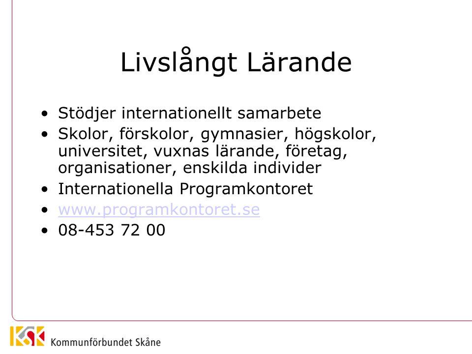 Livslångt Lärande Stödjer internationellt samarbete Skolor, förskolor, gymnasier, högskolor, universitet, vuxnas lärande, företag, organisationer, ens
