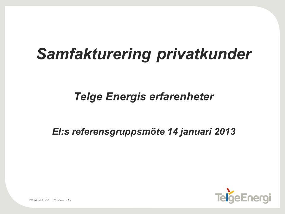 2014-08-22Sidan 1 Samfakturering privatkunder Telge Energis erfarenheter EI:s referensgruppsmöte 14 januari 2013