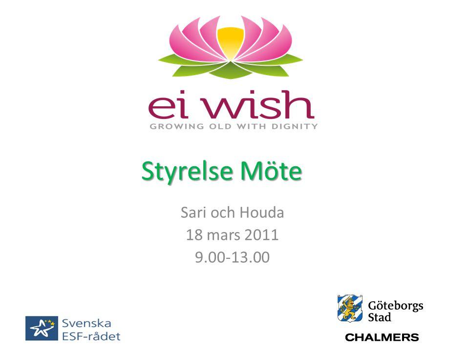 Styrelse Möte Sari och Houda 18 mars 2011 9.00-13.00