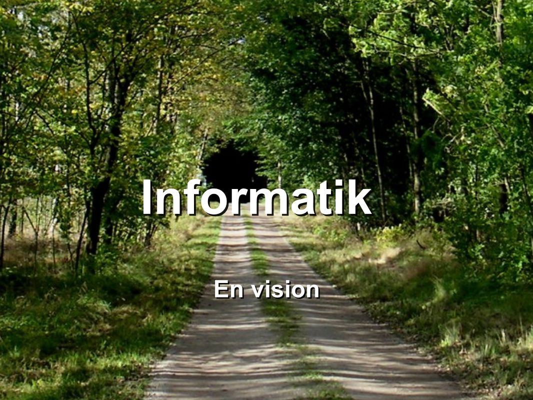 Informatik En vision