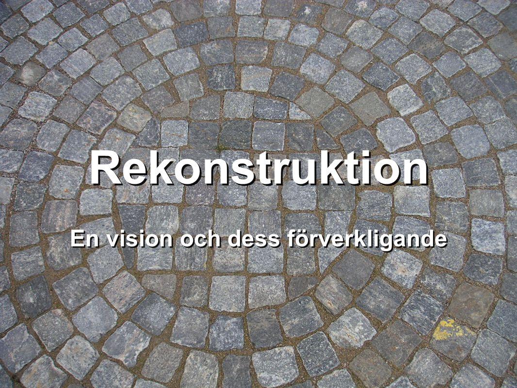 Rekonstruktion En vision och dess förverkligande