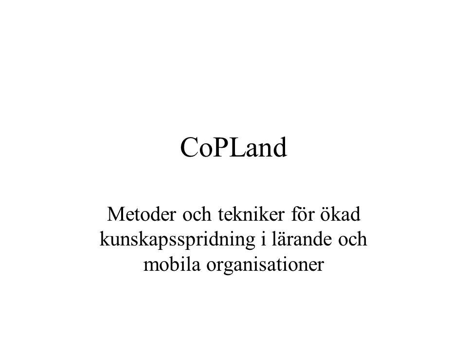 CoPLand Metoder och tekniker för ökad kunskapsspridning i lärande och mobila organisationer