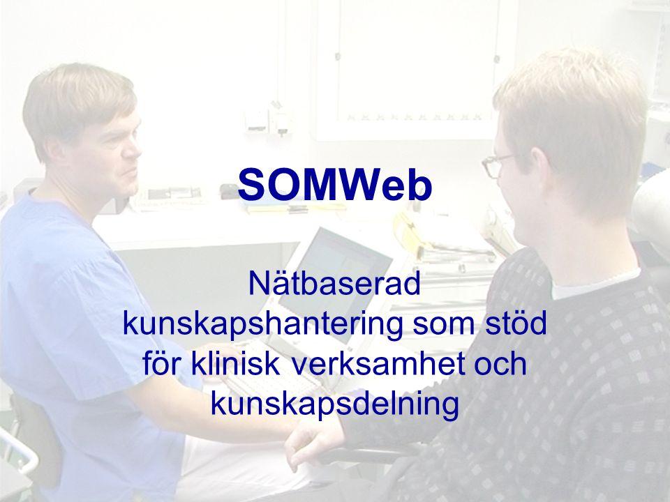SOMWeb Nätbaserad kunskapshantering som stöd för klinisk verksamhet och kunskapsdelning