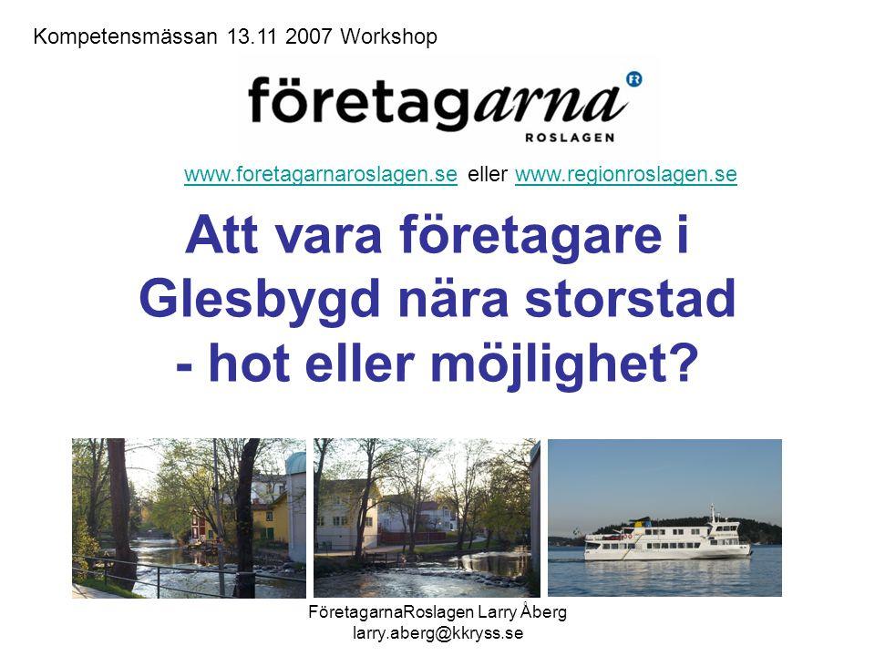 FöretagarnaRoslagen Larry Åberg larry.aberg@kkryss.se Definitioner Var börjar glesbygderna och var slutar landsbygden.