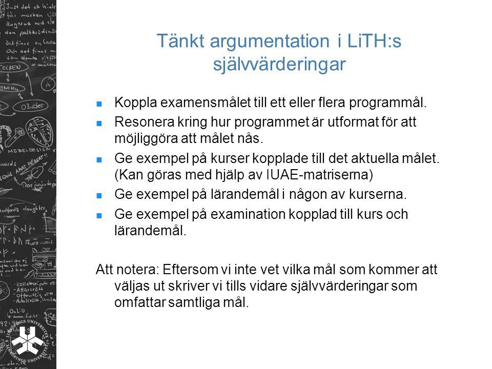 Tänkt argumentation i LiTH:s självvärderingar Koppla examensmålet till ett eller flera programmål. Resonera kring hur programmet är utformat för att m