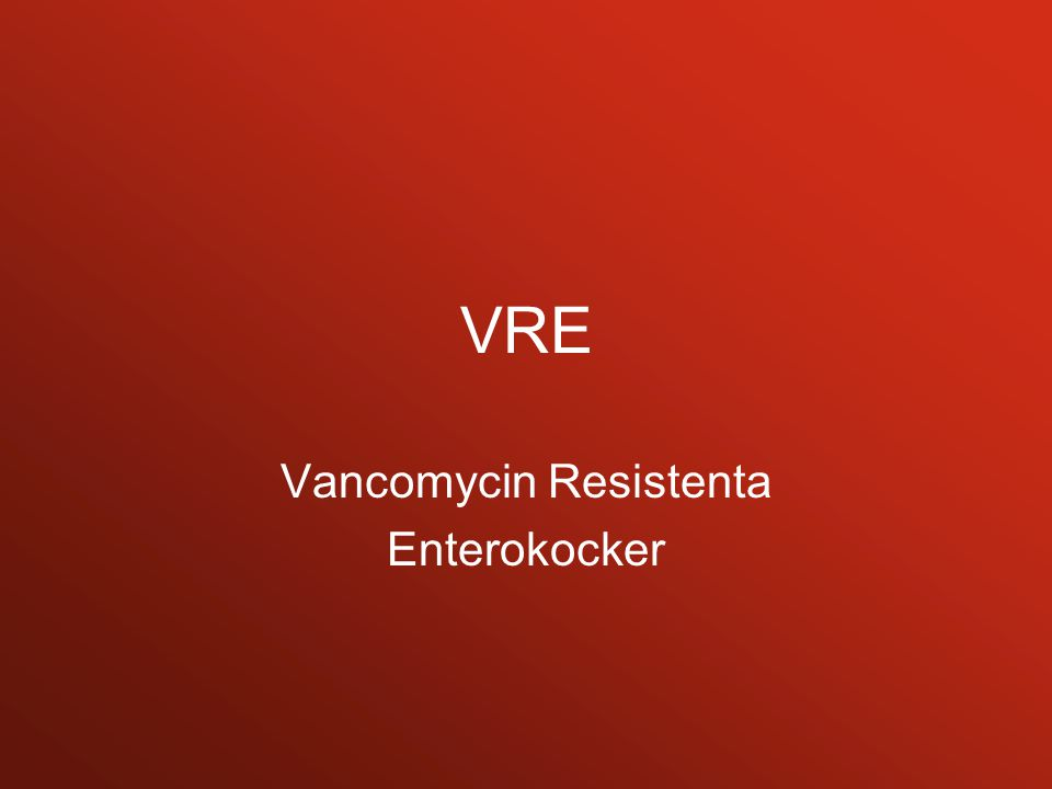 VRE Vancomycin Resistenta Enterokocker