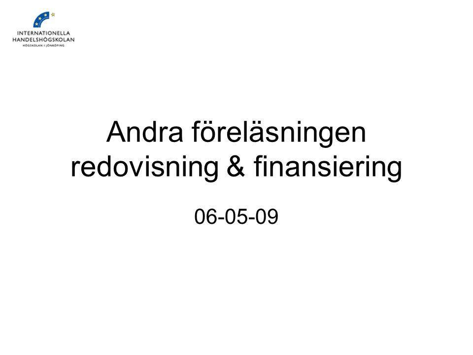 Andra föreläsningen redovisning & finansiering 06-05-09