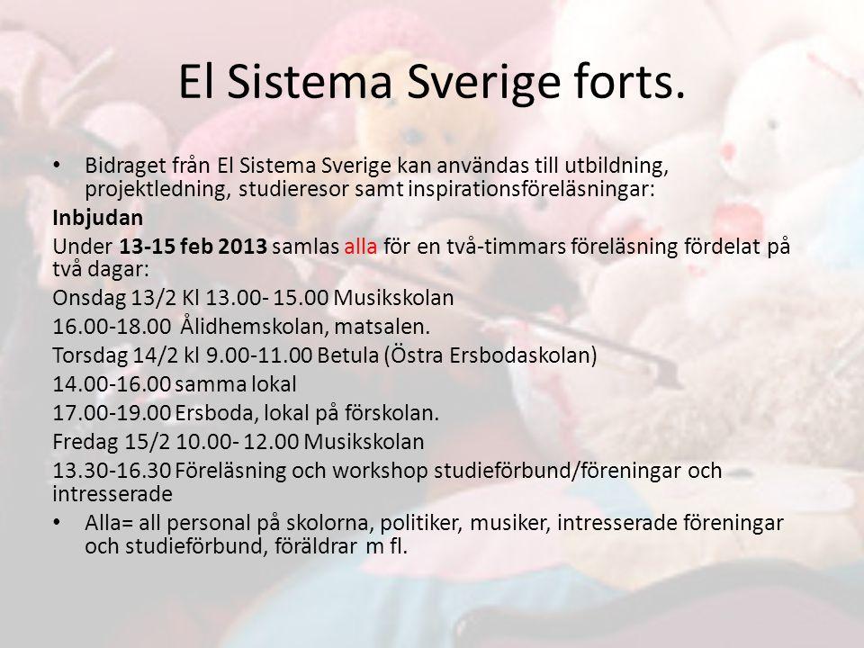 Bidraget från El Sistema Sverige kan användas till utbildning, projektledning, studieresor samt inspirationsföreläsningar: Inbjudan Under 13-15 feb 2013 samlas alla för en två-timmars föreläsning fördelat på två dagar: Onsdag 13/2 Kl 13.00- 15.00 Musikskolan 16.00-18.00 Ålidhemskolan, matsalen.