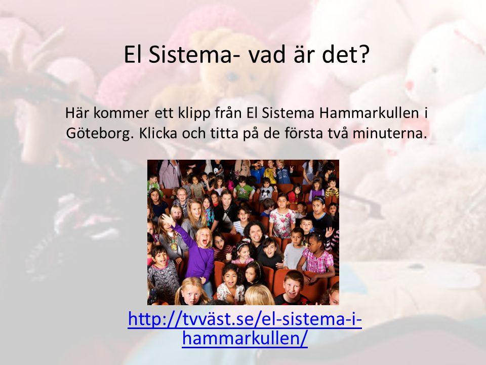 El Sistema- vad är det.Här kommer ett klipp från El Sistema Hammarkullen i Göteborg.