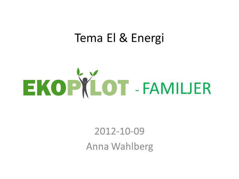 Tema El & Energi - FAMILJER 2012-10-09 Anna Wahlberg