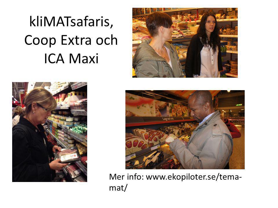 kliMATsafaris, Coop Extra och ICA Maxi Mer info: www.ekopiloter.se/tema- mat/