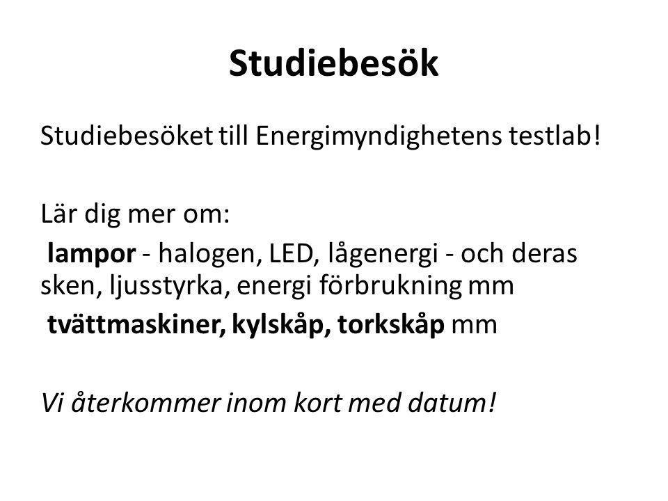 Studiebesök Studiebesöket till Energimyndighetens testlab! Lär dig mer om: lampor - halogen, LED, lågenergi - och deras sken, ljusstyrka, energi förbr