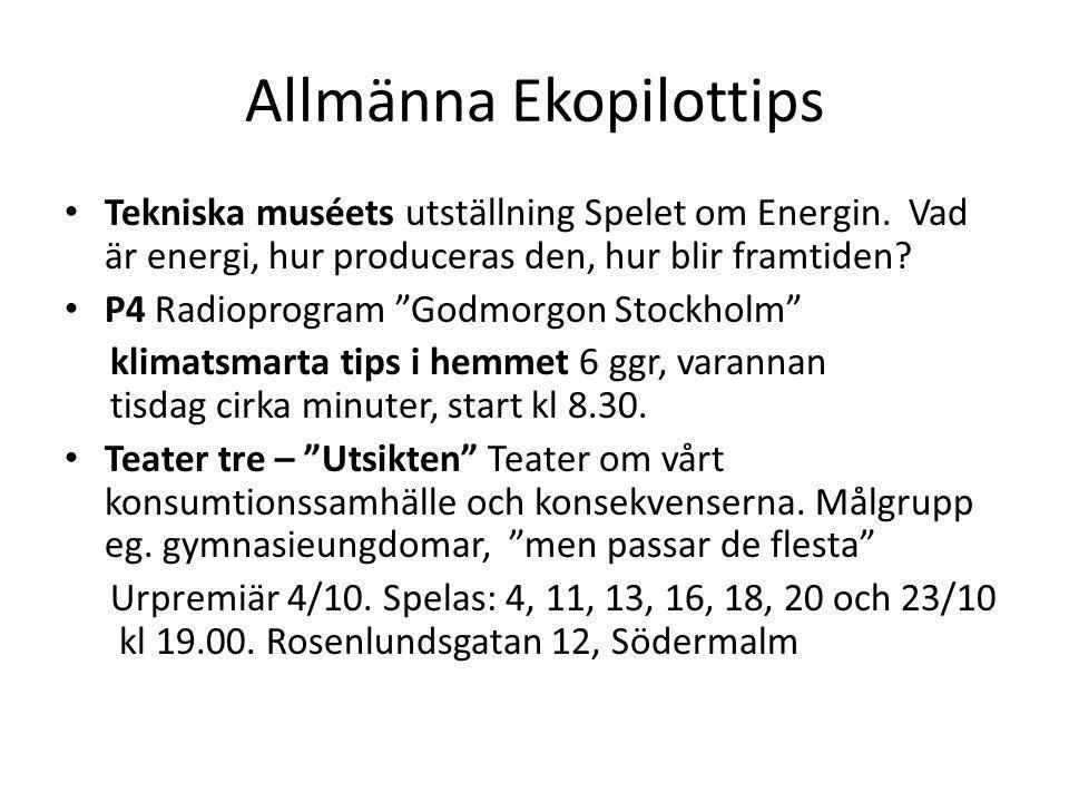 """Allmänna Ekopilottips Tekniska muséets utställning Spelet om Energin. Vad är energi, hur produceras den, hur blir framtiden? P4 Radioprogram """"Godmorgo"""