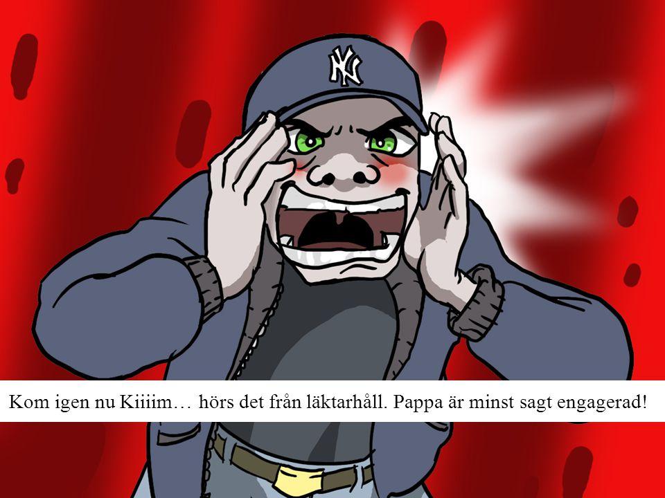 Kom igen nu Kiiiim… hörs det från läktarhåll. Pappa är minst sagt engagerad!