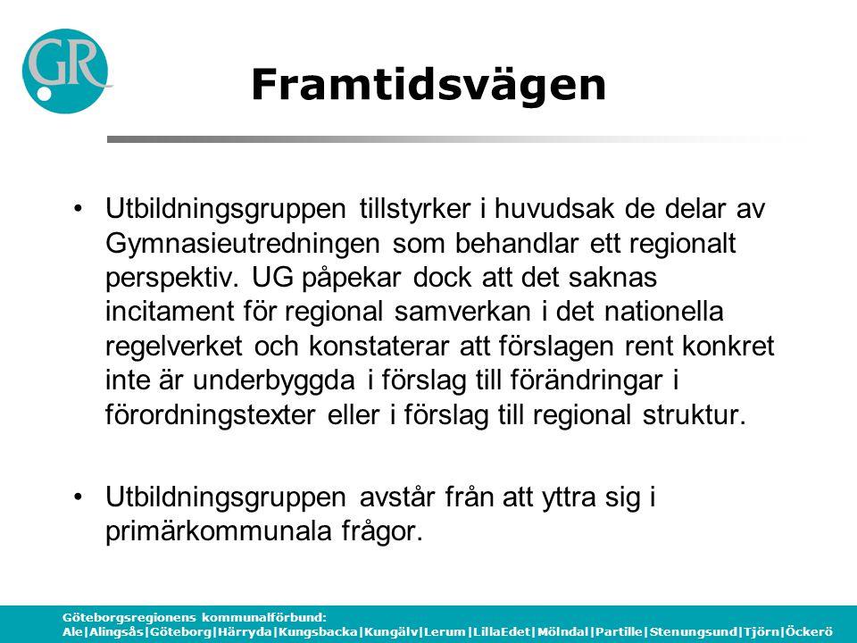 Göteborgsregionens kommunalförbund: Ale|Alingsås|Göteborg|Härryda|Kungsbacka|Kungälv|Lerum|LillaEdet|Mölndal|Partille|Stenungsund|Tjörn|Öckerö Framtidsvägen Lokal samverkan kring examen föreslås.