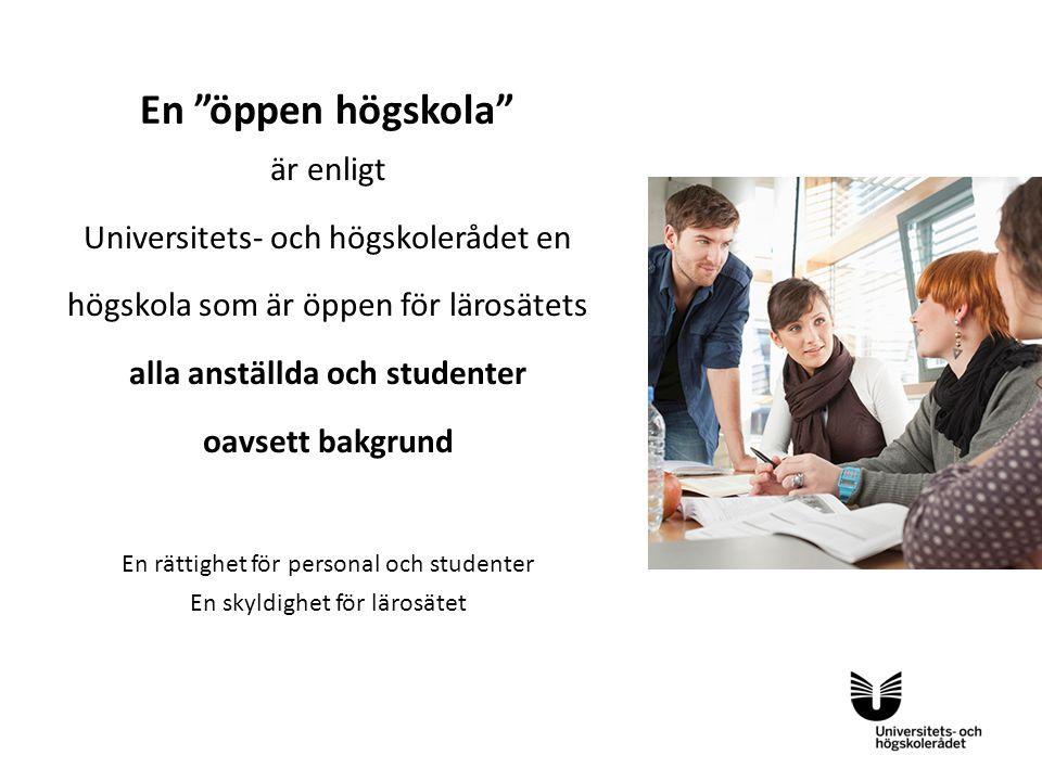 Sv är enligt Universitets- och högskolerådet en högskola som är öppen för lärosätets alla anställda och studenter oavsett bakgrund En rättighet för pe